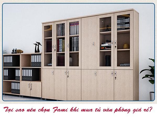Tại sao nên chọn Fami khi mua tủ văn phòng giá rẻ?