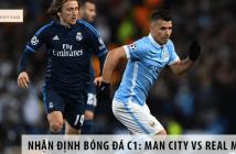 Nhận định bóng đá C1: Manchester City vs Real Madrid, 02h00 ngày 08/08