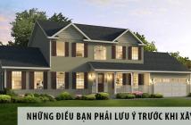 Top những điều nhất định phải lưu ý trước khi xây nhà